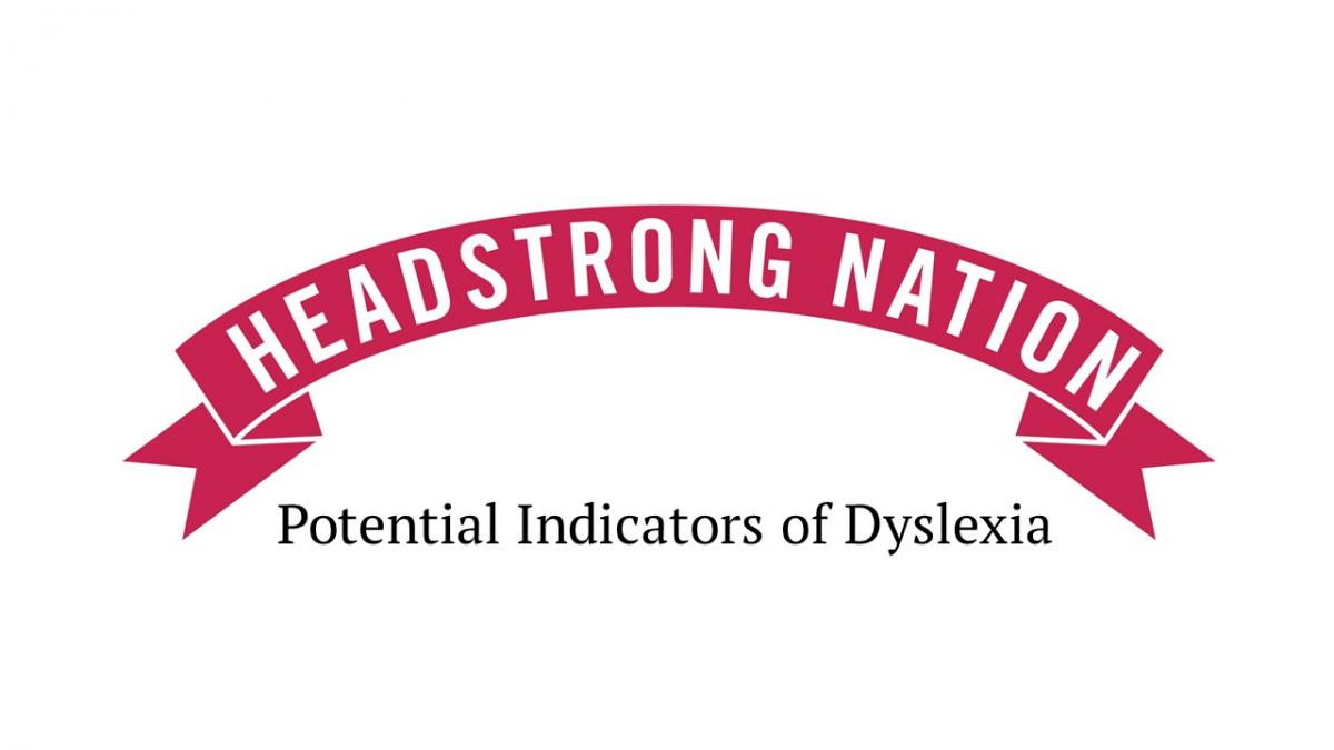 Headstrong Nation potential indicators of dyslexia form