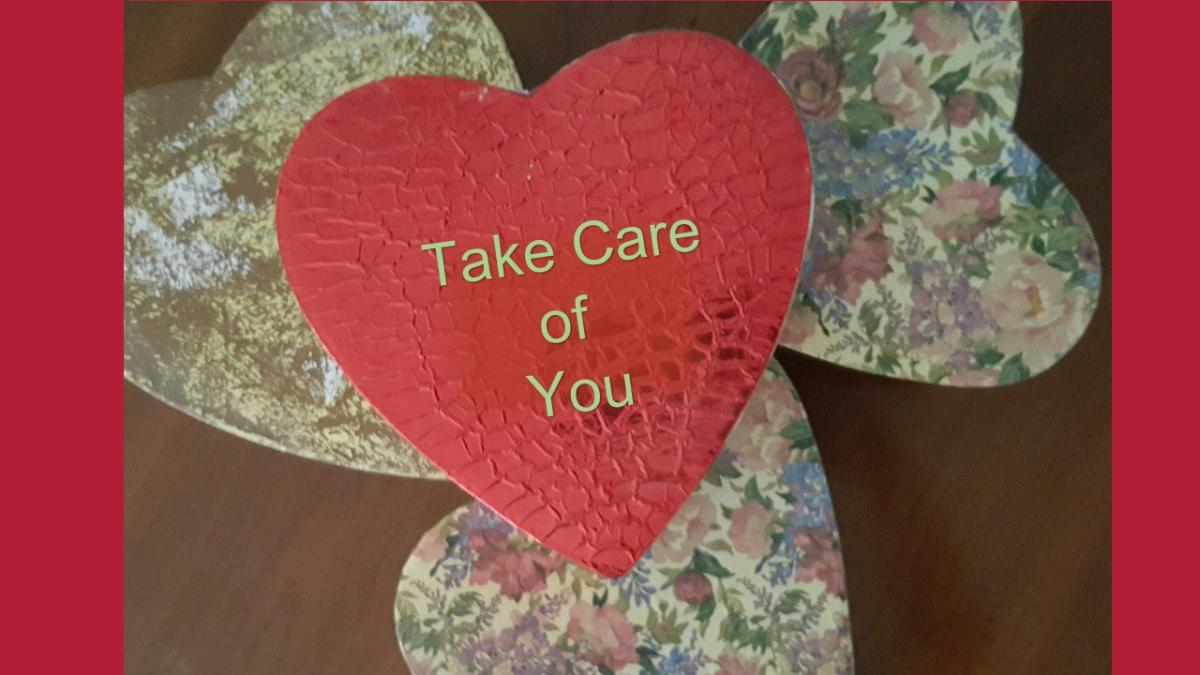 images of hearts with the text take care of you