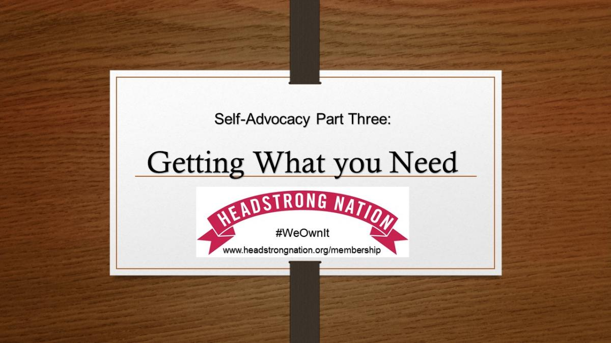 Self Advocacy sign in Three Steps Part three - Getting What you Need