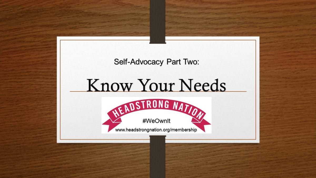 Self Advocacy Part two banner know what you need Headstrong Nation #weownit  www.headstrongnation.org/membership